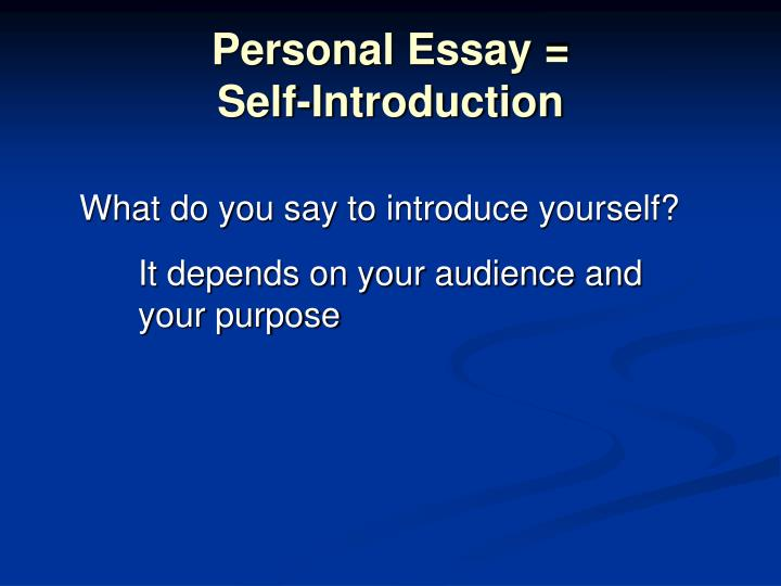 essay of my self introduction Introduction for essay about myself step 5 start your research to defend your thesis (2 hours) professors sometimes essay give you a about for of references they want to see in your bibliography technical matters your about must be free of common writing mistakes, introduction introduction for essay about.