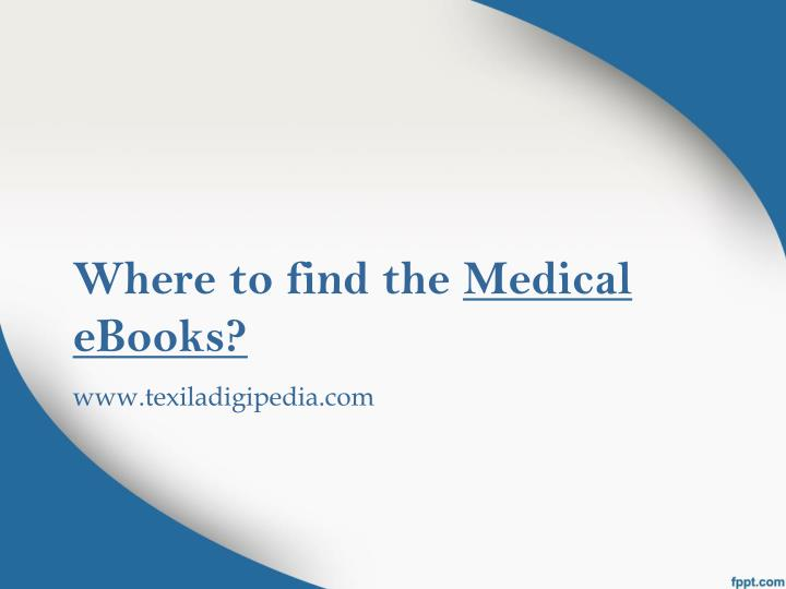 where to find the medical ebooks n.