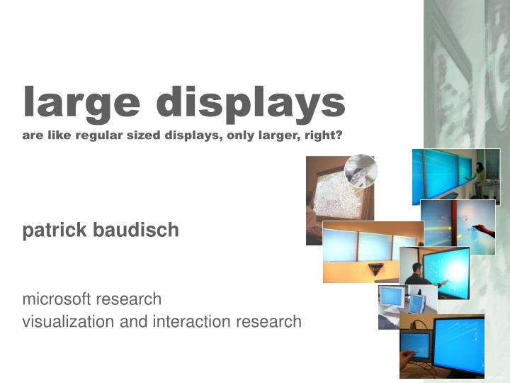 large displays are like regular sized displays only larger right n.