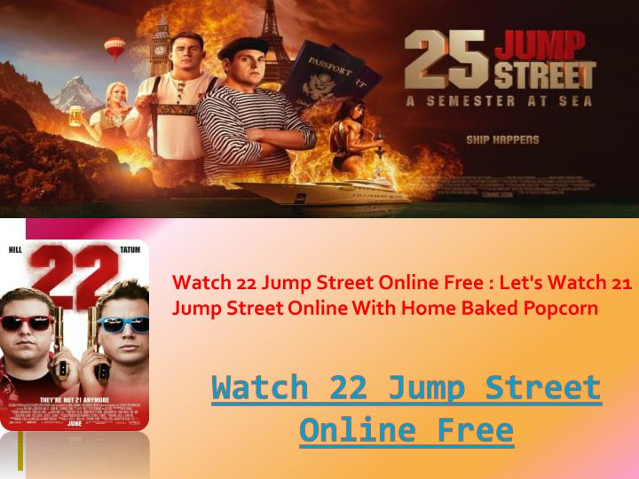 watch 22 jump street online free let s watch 21 jump street online with home baked popcorn n.