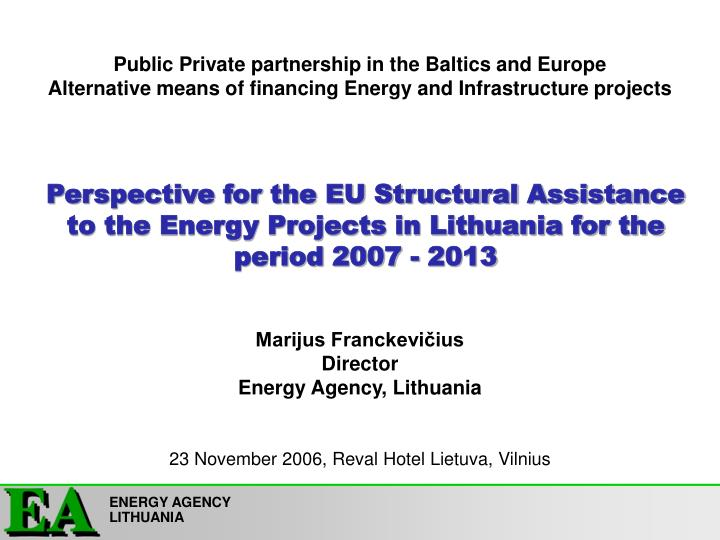 Public Private partnership in the Baltics and Europe
