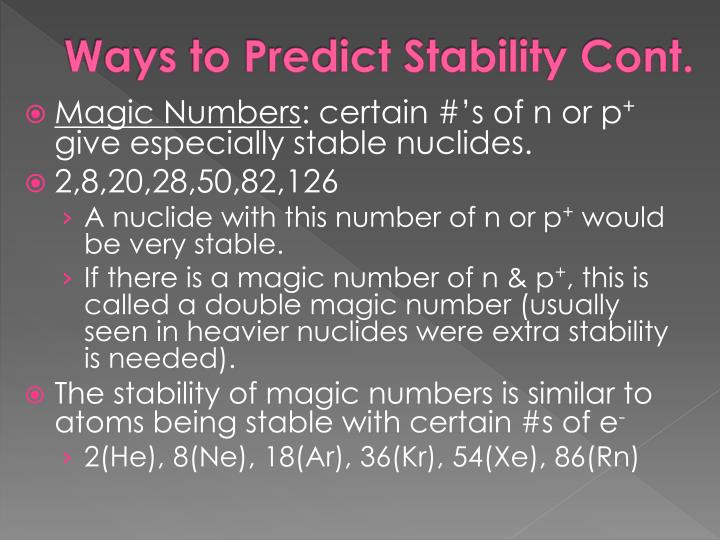 Ways to Predict Stability Cont.
