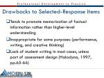 drawbacks to selected response items