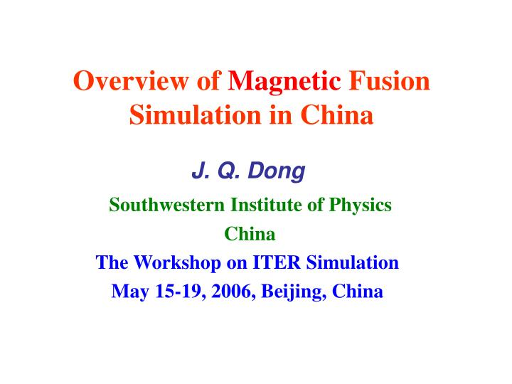 overview of magnetic fusion simulation in china n.