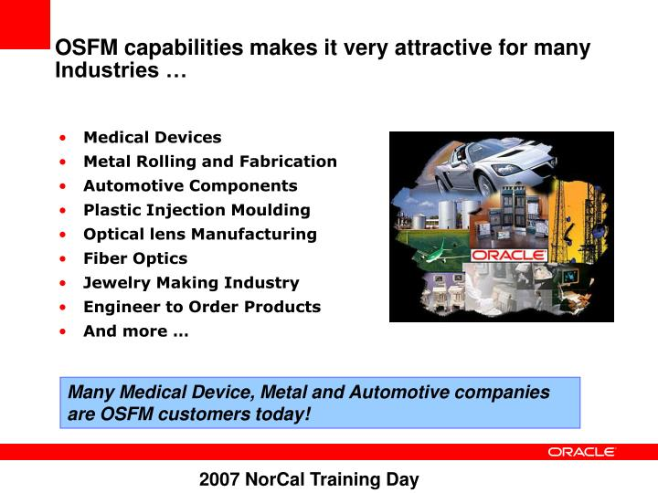 OSFM capabilities makes it very attractive for many Industries …