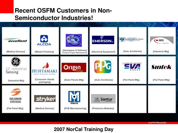 Recent OSFM Customers in Non-Semiconductor Industries!