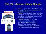 fish oil doses safety brands