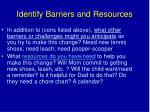 identify barriers and resources