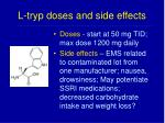 l tryp doses and side effects