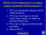 which of the following is true about patient centered communication
