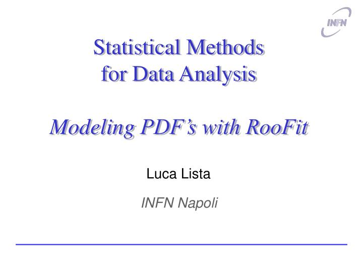 PPT - Statistical Methods for Data Analysis Modeling PDF's with