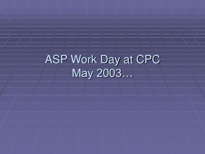 Asp work day at cpc may 2003