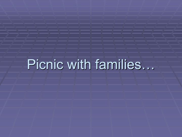 Picnic with families…