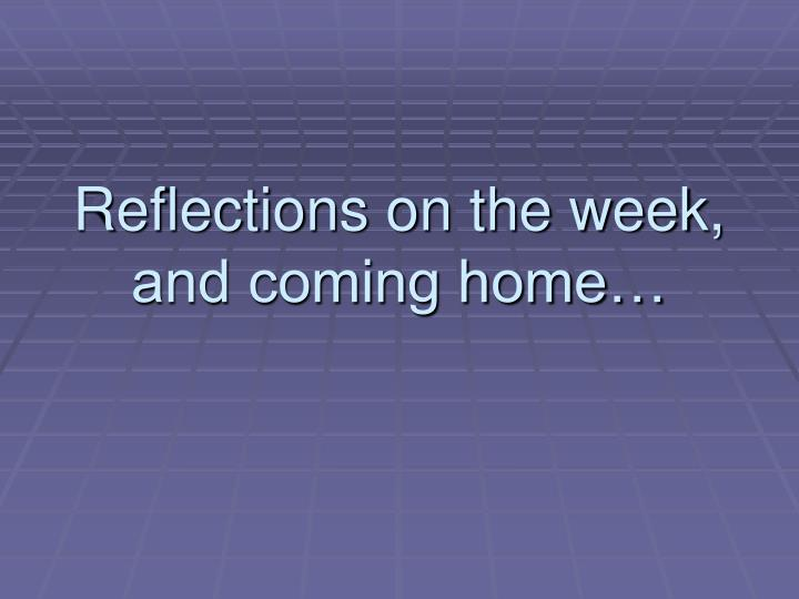 Reflections on the week,