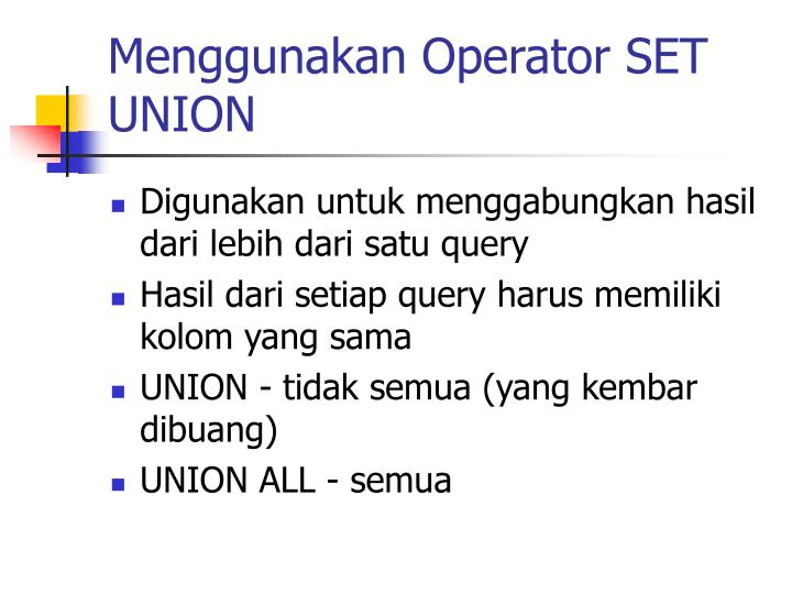 Menggunakan Operator SET UNION