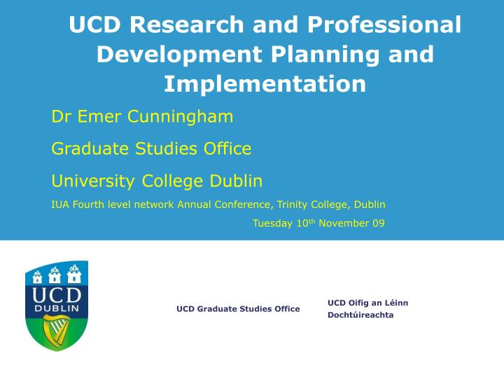PPT - UCD Research and Professional Development Planning and