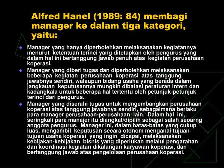 Alfred Hanel (1989: 84) membagi manager ke dalam tiga kategori, yaitu: