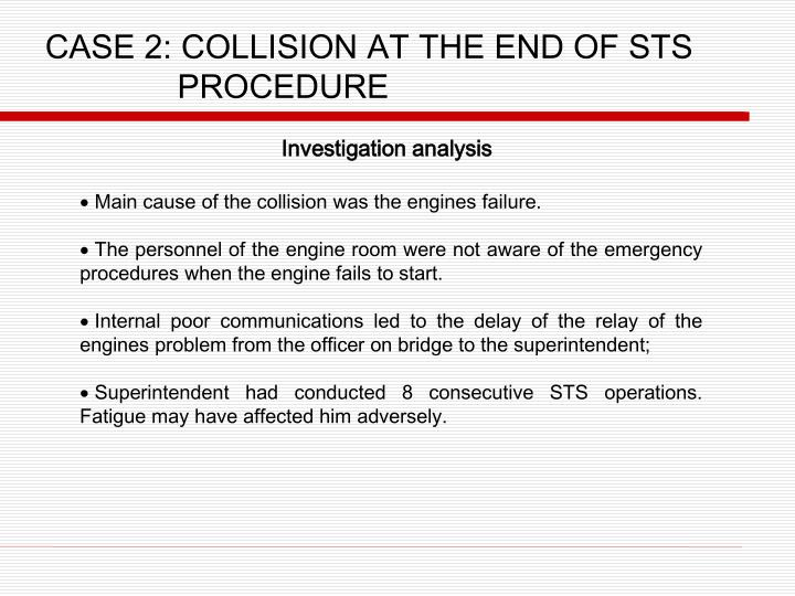 CASE 2: COLLISION AT THE END OF STS PROCEDURE