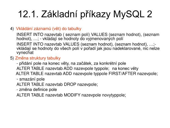 12.1. Základní příkazy MySQL 2