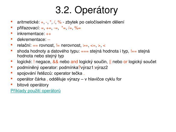 3.2. Operátory