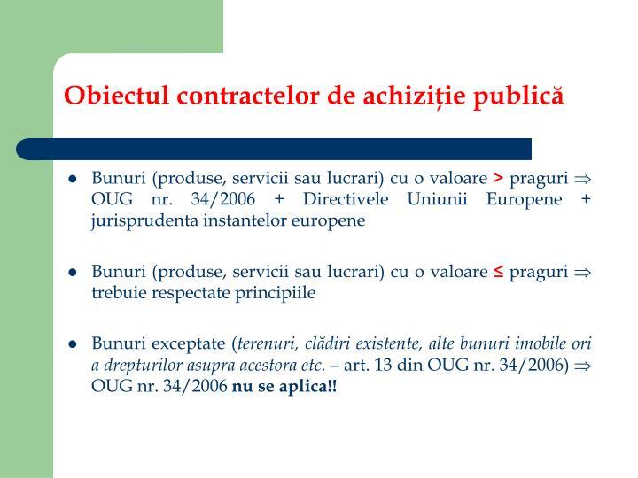 Obiectul contractelor de achiziţie publică