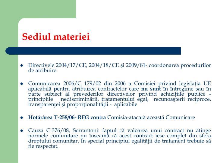 Directivele 2004/17/CE, 2004/18/CE şi 2009/81- coordonarea procedurilor de atribuire