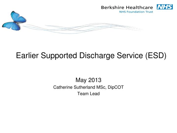 earlier supported discharge service esd n.