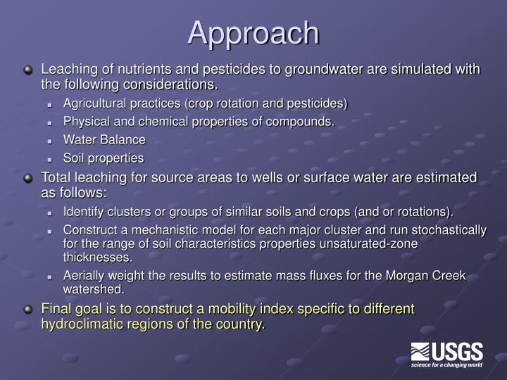 Leaching of nutrients and pesticides to groundwater are simulated with the following considerations.