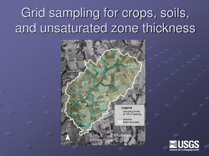 Grid sampling for crops, soils, and unsaturated zone thickness