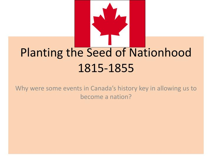 Planting the seed of nationhood 1815 1855