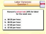 labor variances question 1