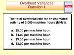 overhead variances question 1
