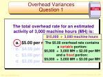 overhead variances question 12