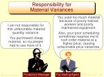 responsibility for material variances