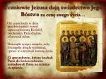 uczniowie jezusa daj wiadectwo jego b stwa za cen swego ycia