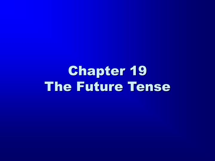 chapter 19 the future tense n.