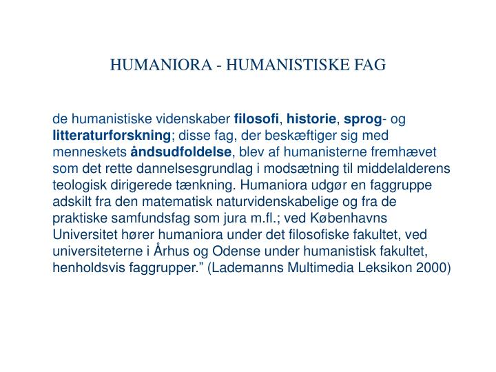 HUMANIORA - HUMANISTISKE FAG