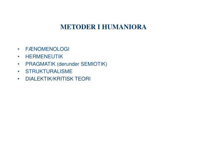 METODER I HUMANIORA