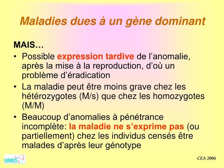 Maladies dues à un gène dominant