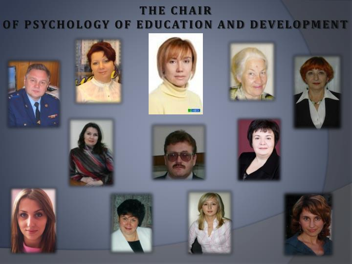 The chair of psychology of education and development