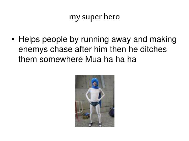 my super hero
