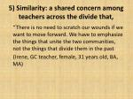 5 similarity a shared concern among teachers across the divide that