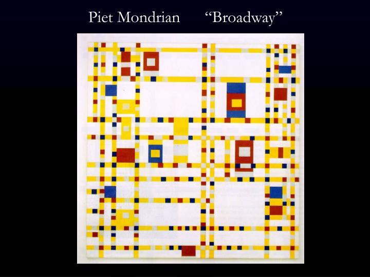"Piet Mondrian      ""Broadway"""