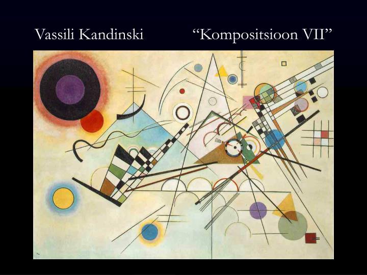 """Vassili Kandinski            """"Kompositsioon VII"""""""