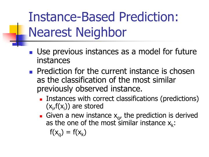 Instance-Based Prediction: Nearest Neighbor