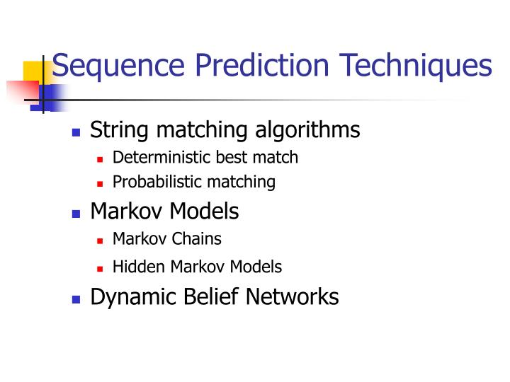 Sequence Prediction Techniques