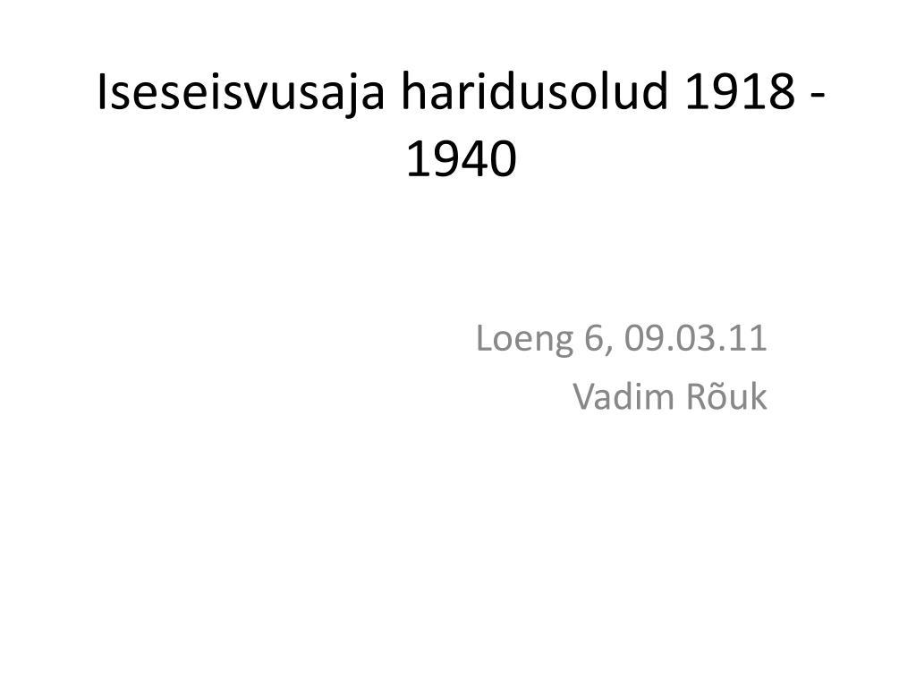 10c3f9b71e8 PPT - Iseseisvusaja haridusolud 1918 - 1940 PowerPoint Presentation ...
