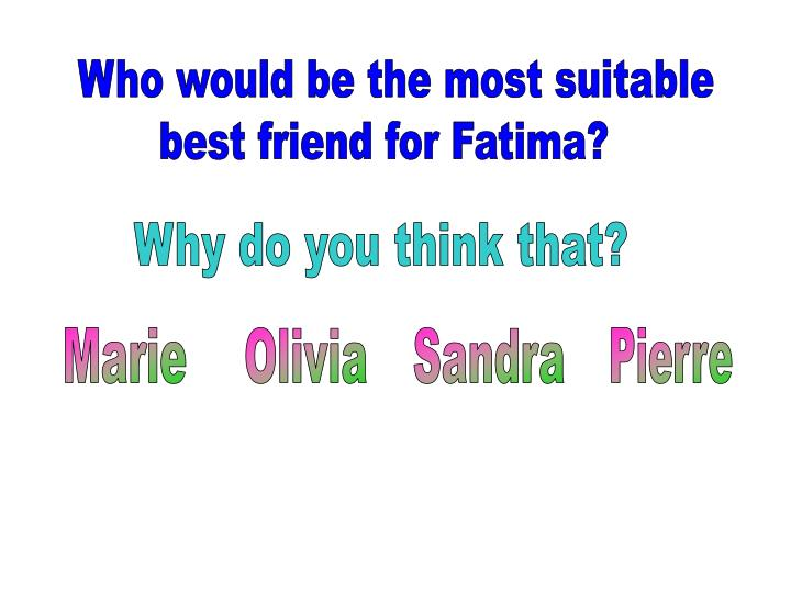 Who would be the most suitable