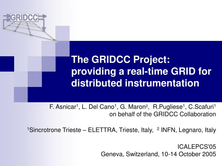 the gridcc project providing a real time grid for distributed instrumentation n.