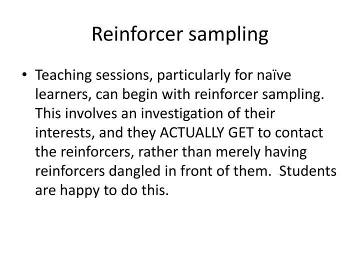 Reinforcer sampling